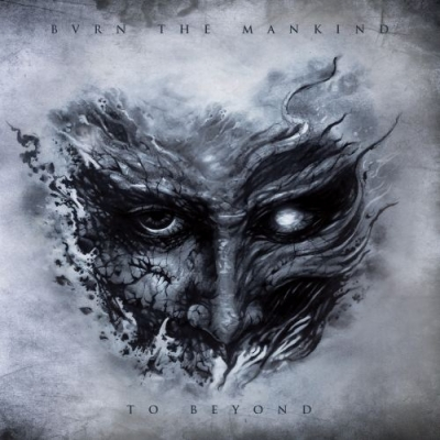 Burn The Mankind - To Beyond