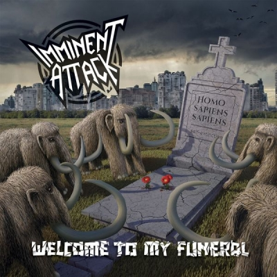 Imminent Attack - Welcome To My Funeral
