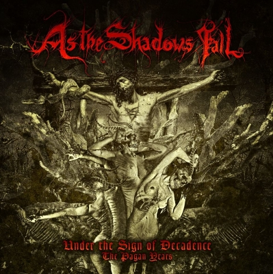 As The Shadows Fall - Under The Sign Of Decadence