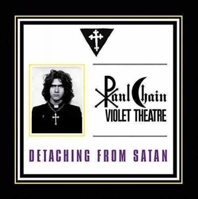 Paul Chain Violet Theatre - Detaching From Satan (Importado)