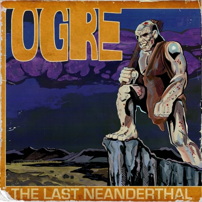 OGRE - The Last Neanderthal (Importado)
