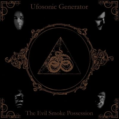 Ufosonic Generator - The Evil Smoke Possession (Importado)