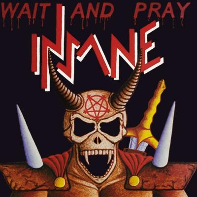 Insane - Wait and Pray (Importado)