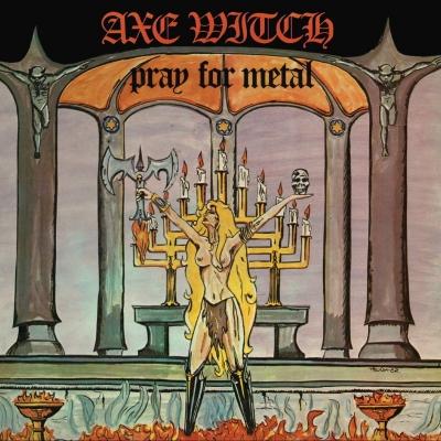 Axewitch - Pray for Metal ( Importado)