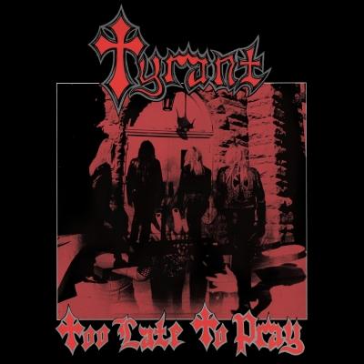 Tyrant (EUA) - Too Late To Pray ( Digipack Importado)