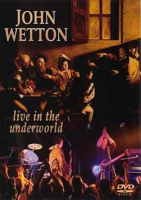 John Wetton - Live In The Underworld