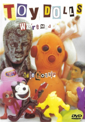 Toy Dolls - We are Mad / Idle Gossip