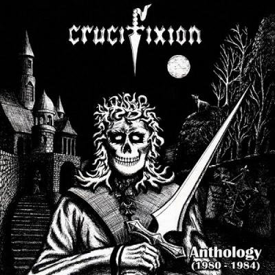 Crucifixion (UK) - Anthology 1980-1984 ( Importado)