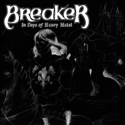Breaker - In Days Of Heavy Metal...Reborn ( Importado)