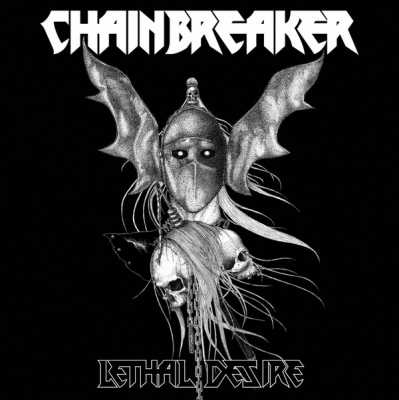 Chainbreaker - Lethal Desire ( Importado)