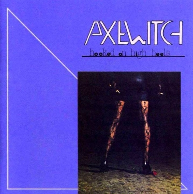 Axewitch - Hooked On High Heels ( Importado)