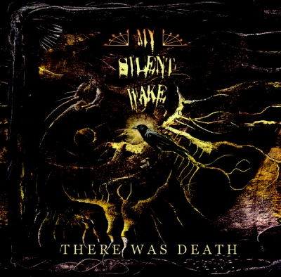 My Silent Wake - There Was Death ( Importado)