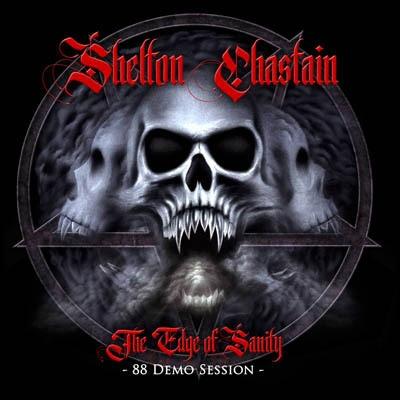 SHELTON/CHASTAIN - The Edge Of Sanity 88 Demo Session ( Importado)