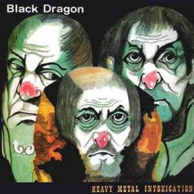 Black Dragon - Heavy Metal Intoxication ( Importado)