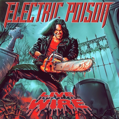 Electric Poison - Live Wire