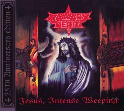 Calvary Death - Jesus, Intense Weeping ( Digipack)
