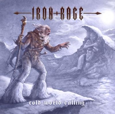 Iron Rage - Cold World Calling ( Importado)