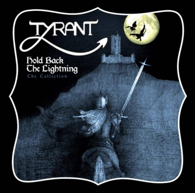 Tyrant (UK) - Hold Back Lightning - The Collection (Importado)