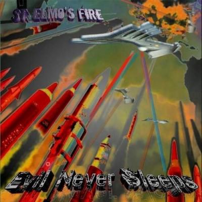 St. Elmos Fire - Evil Never Sleeps ( Importado)