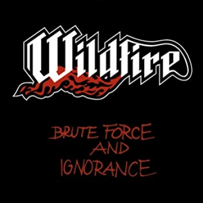 Wildfire - Brute Force And Ignorance ( Digipack Importado)