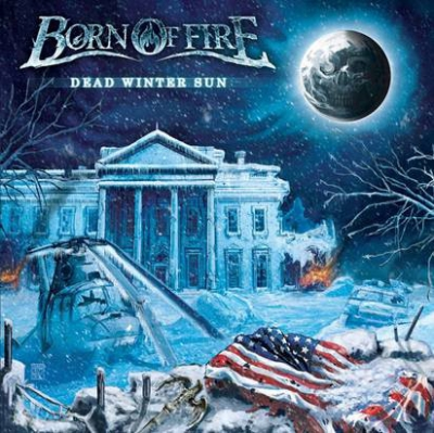 Born of Fire - Dead Winter Sun ( Importado)