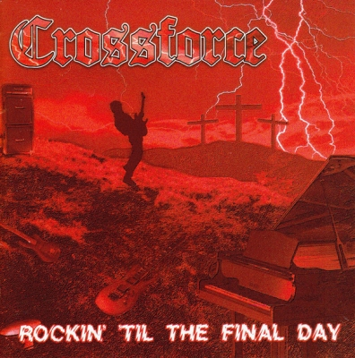 Crossforce - Rock Til the Final Day ( Importado)