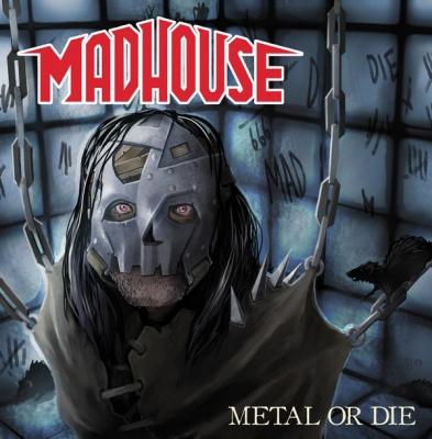 Madhouse - Metal Or Die (Importado)