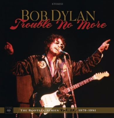 Bob Dylan - Trouble No More - The Bootleg Series Vol.13 - 1979-1981 (CD Duplo)