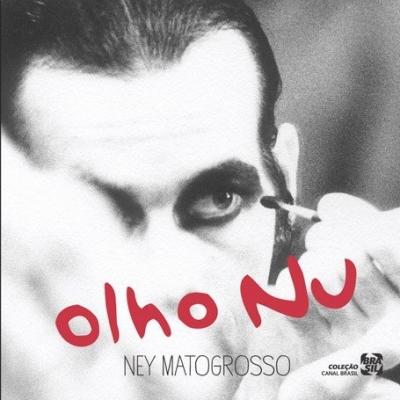 Ney Matogrosso - Olho Nu