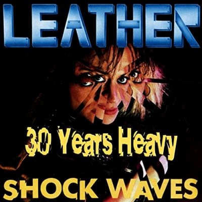 LEATHER - Shock Waves 30 Years Heavy (Slipcase)