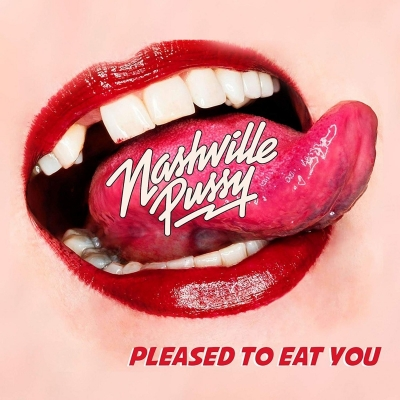 Nashville Pussy - Pleased to Eat You (Digipack)