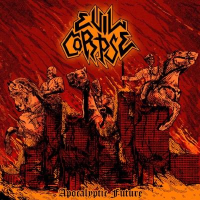 Evil Corpse - Apocalyptic Future