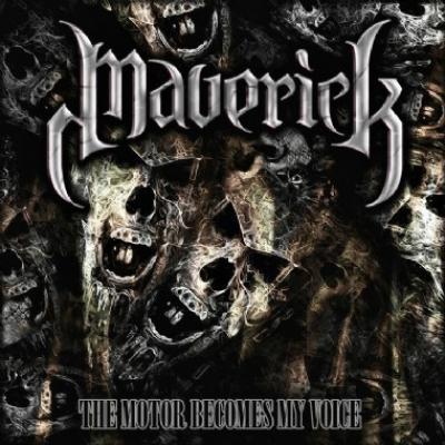 Maverick - Motor Becomes My Voice