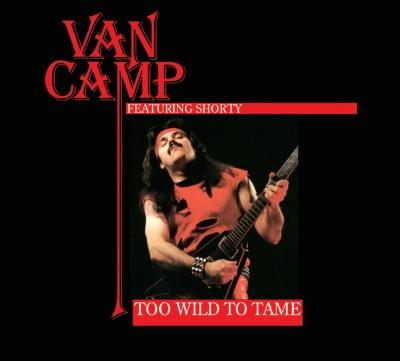 Van Camp - Too Wild To Tame (Slipcase e Poster)
