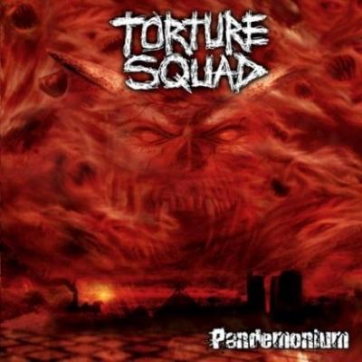Torture Squad - Pandemonium (Digipack)