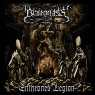 Blackmass - Enthroned Legion