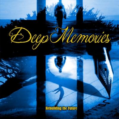 Deep Memories - Rebulding The Future