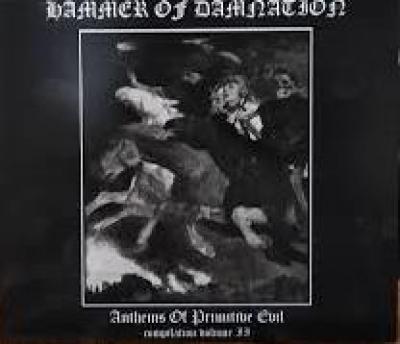 Hammer of Damnation - Anthems Of Primitive Evil (Digifile)