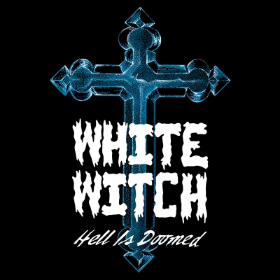 White Witch - Hell Is Doomed (Importado)