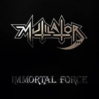Mutilator - Immortal Force (Digipack)