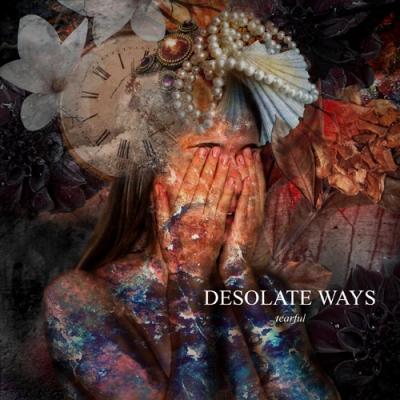 Desolate Ways - Tearful