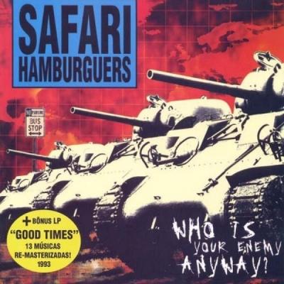 Safari Hamburguers - Who is Your Enemy Anyway - Good Times