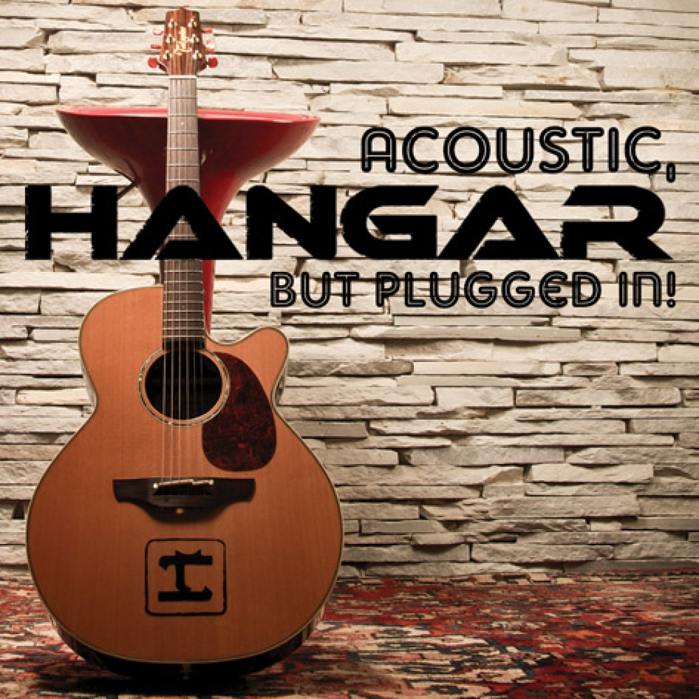 Resultado de imagem para Acoustic, but Plugged In! Hangar