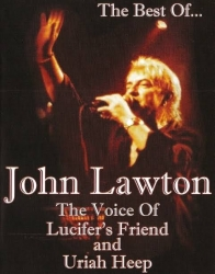 The Best of John Lawton The Voice of Lucifers Friend and Uriah Heep